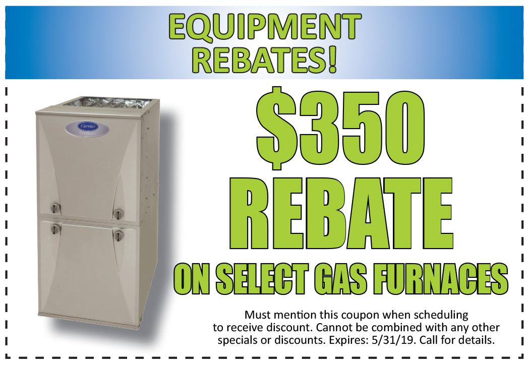 Rebate of $350 onSelect Gas Furnaces